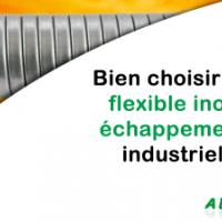 Bien choisir un flexible inox échappement industriel